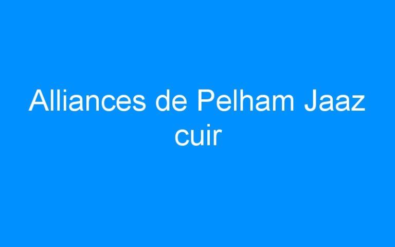 Alliances de Pelham Jaaz cuir