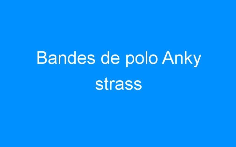 Bandes de polo Anky strass