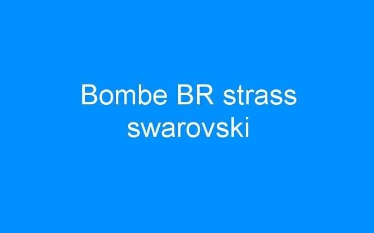 Bombe BR strass swarovski