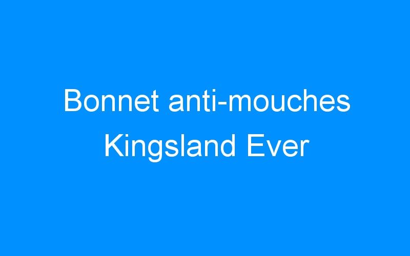 Bonnet anti-mouches Kingsland Ever