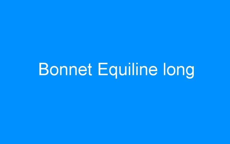 Bonnet Equiline long