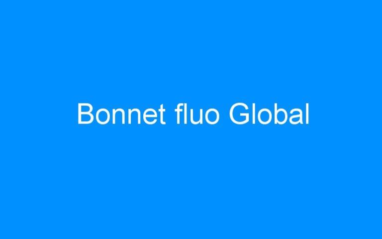 Bonnet fluo Global