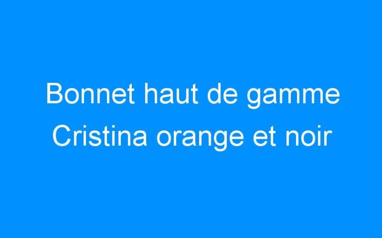 Bonnet haut de gamme Cristina orange et noir