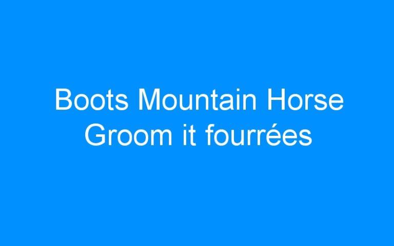 Boots Mountain Horse Groom it fourrées