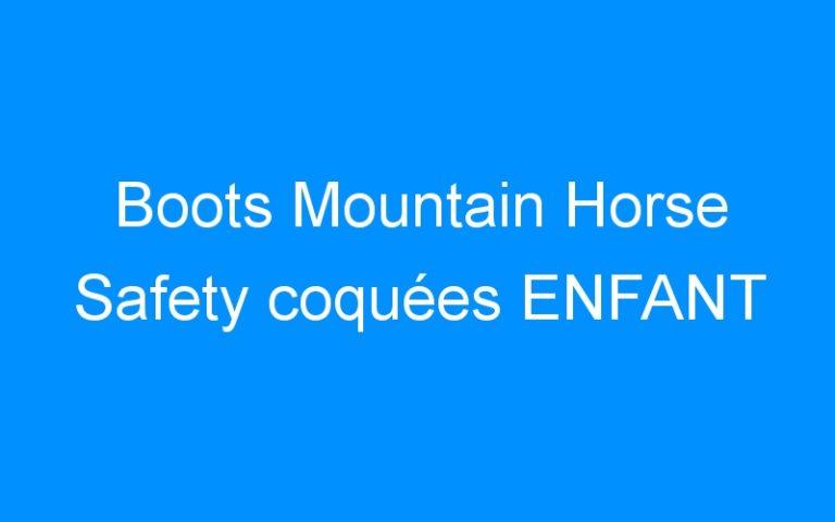 Boots Mountain Horse Safety coquées ENFANT