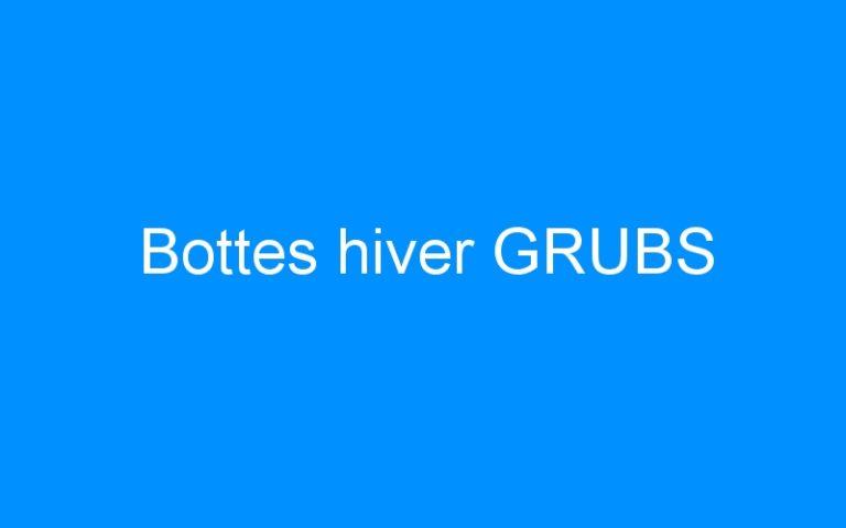 Bottes hiver GRUBS