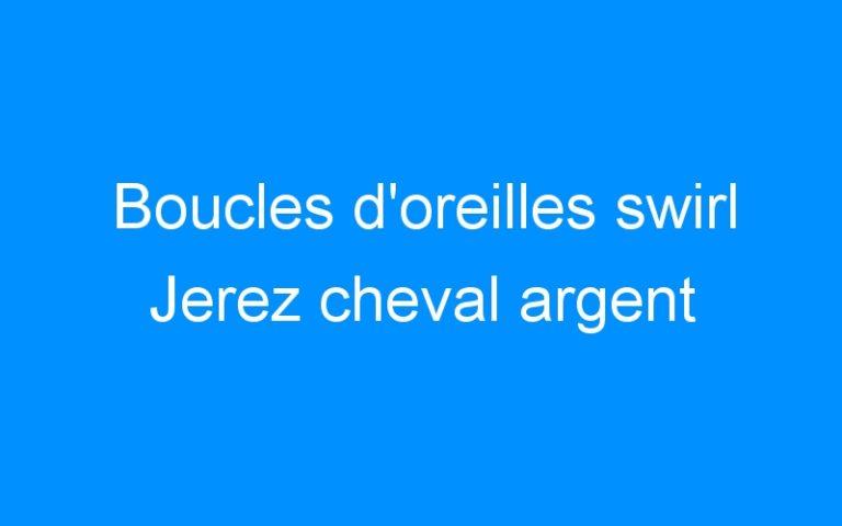 Boucles d'oreilles swirl Jerez cheval argent