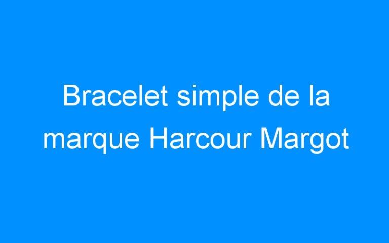 Bracelet simple de la marque Harcour Margot