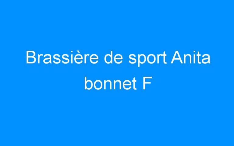Brassière de sport Anita bonnet F