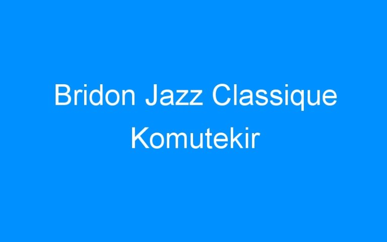 Bridon Jazz Classique Komutekir