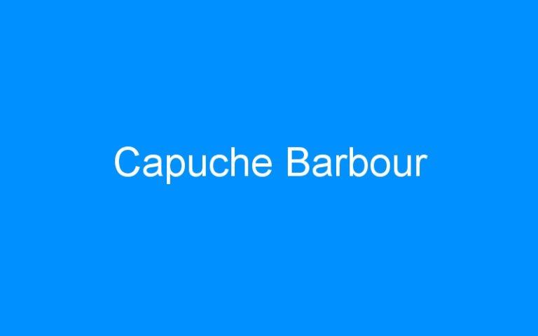 Capuche Barbour