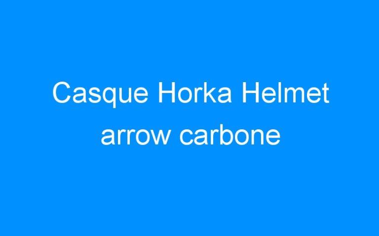Casque Horka Helmet arrow carbone
