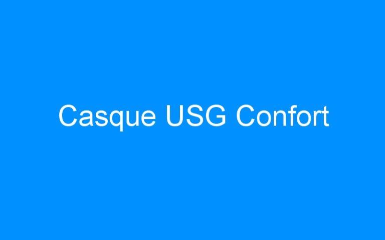 Casque USG Confort