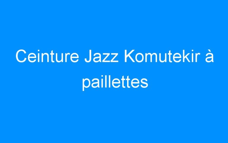 Ceinture Jazz Komutekir à paillettes