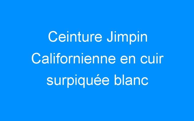 Ceinture Jimpin Californienne en cuir surpiquée blanc