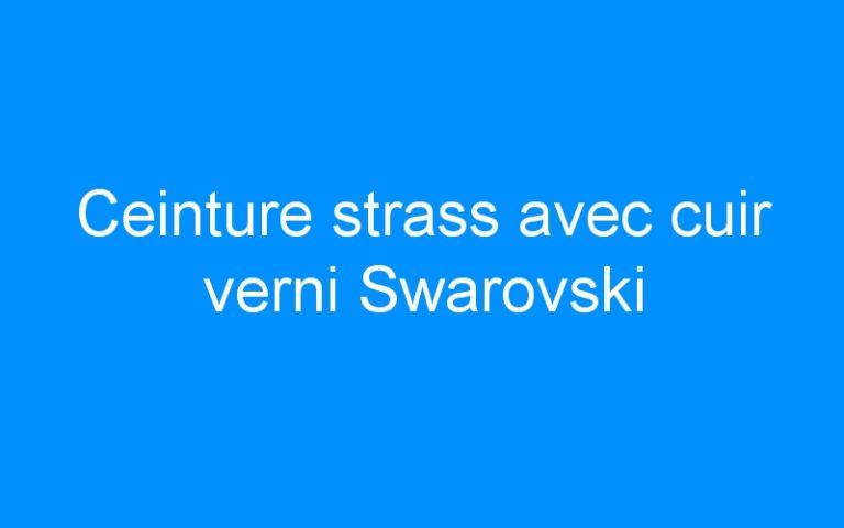 Ceinture strass avec cuir verni Swarovski