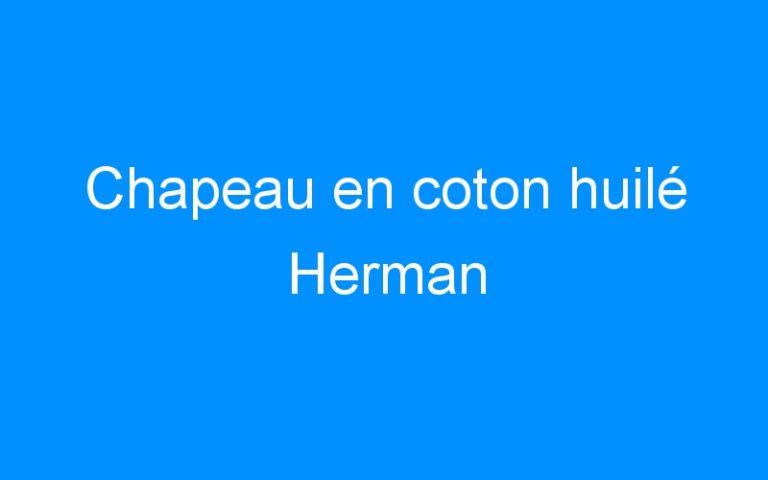 Chapeau en coton huilé Herman