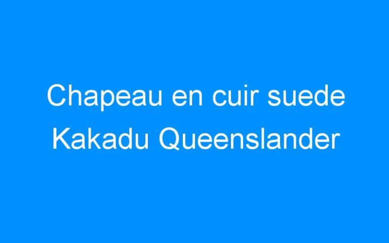 Chapeau en cuir suede Kakadu Queenslander