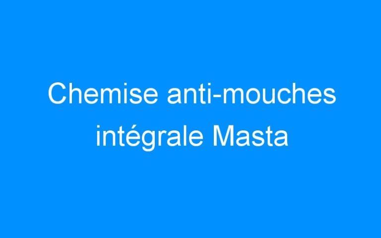 Chemise anti-mouches intégrale Masta