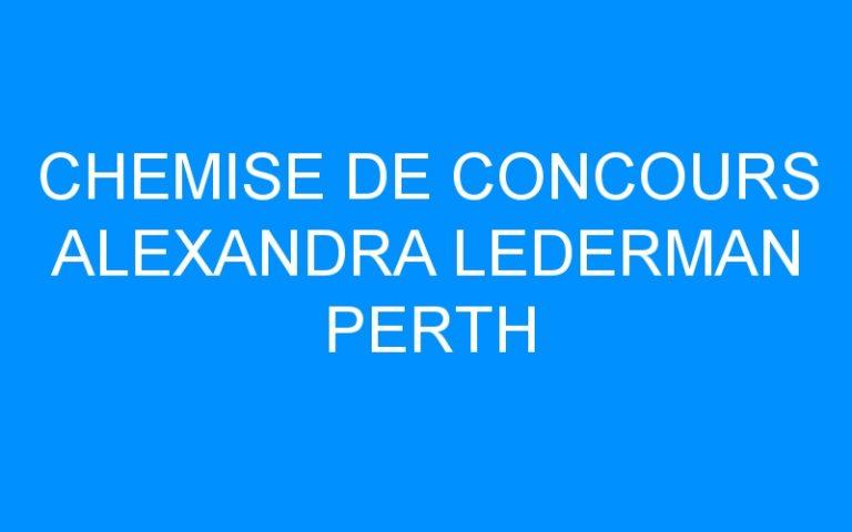 CHEMISE DE CONCOURS ALEXANDRA LEDERMAN PERTH