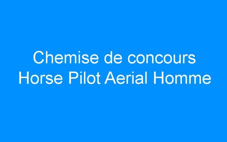 Chemise de concours Horse Pilot Aerial Homme
