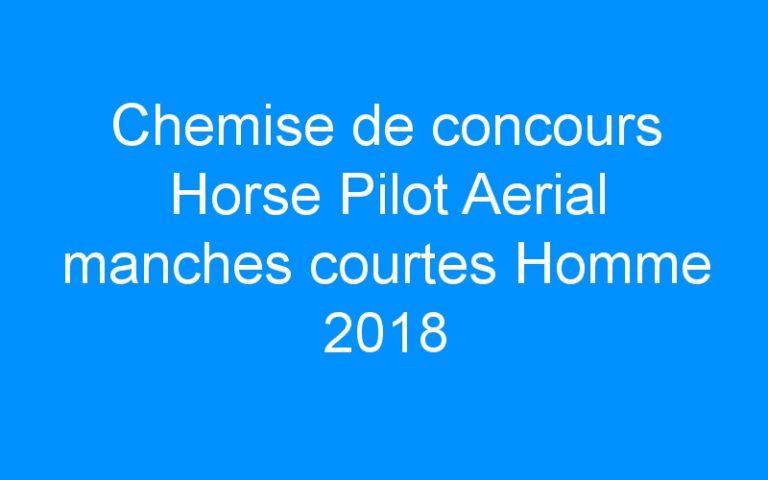 Chemise de concours Horse Pilot Aerial manches courtes Homme 2018