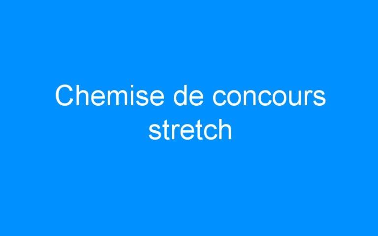 Chemise de concours stretch