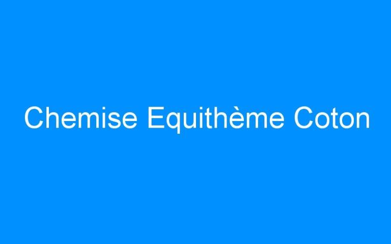 Chemise Equithème Coton