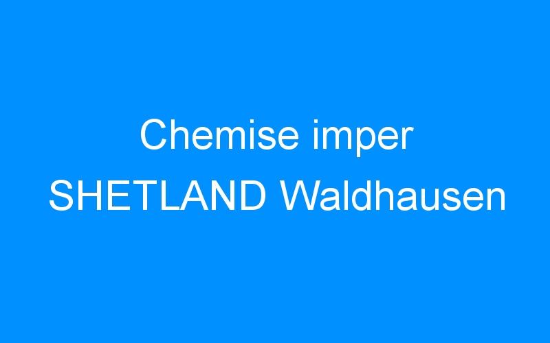 Chemise imper SHETLAND Waldhausen