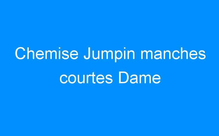 Chemise Jumpin manches courtes Dame