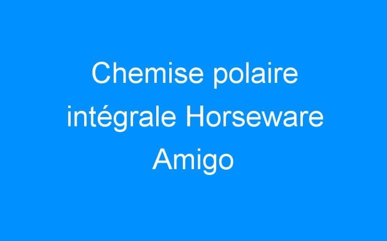 Chemise polaire intégrale Horseware Amigo