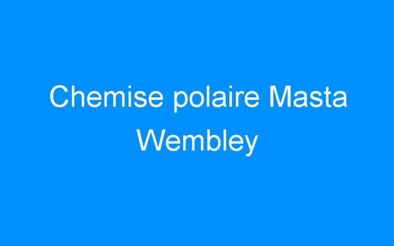 Chemise polaire Masta Wembley