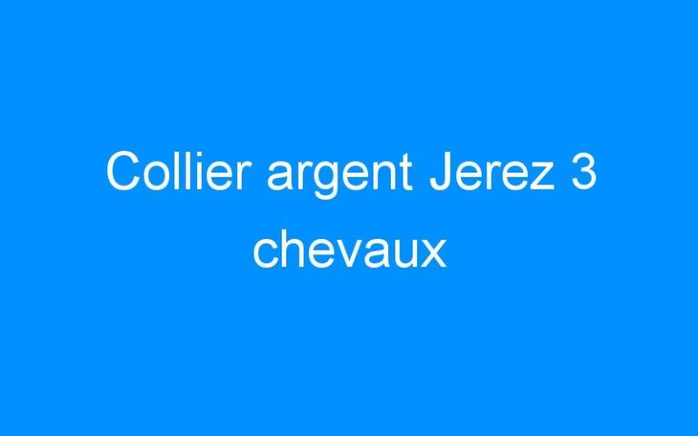 Collier argent Jerez 3 chevaux