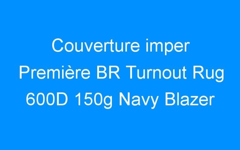 Couverture imper Première BR Turnout Rug 600D 150g Navy Blazer