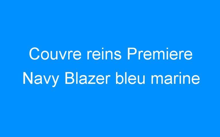 Couvre reins Premiere Navy Blazer bleu marine