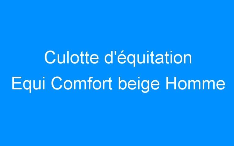 Culotte d'équitation Equi Comfort beige Homme