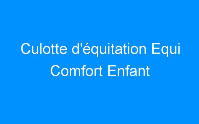 Culotte d'équitation Equi Comfort Enfant