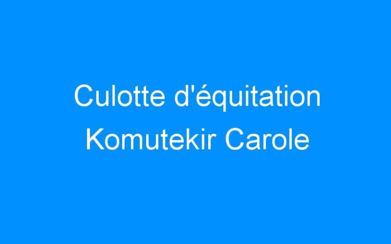 Culotte d'équitation Komutekir Carole