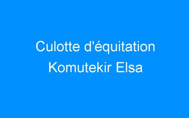 Culotte d'équitation Komutekir Elsa