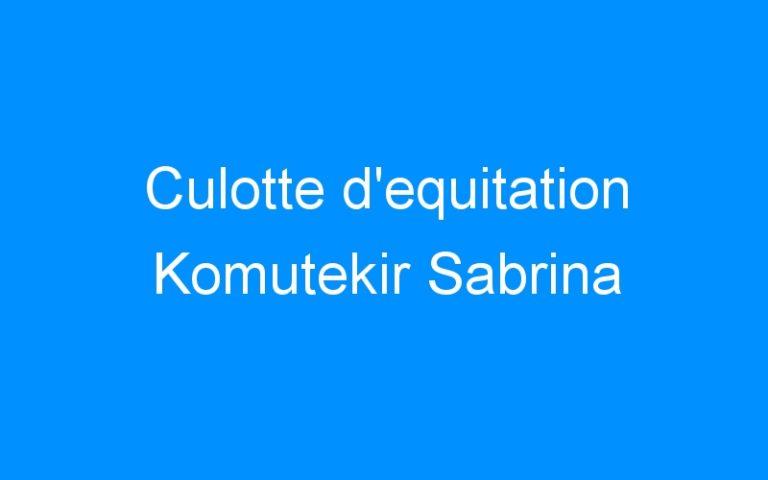 Culotte d'equitation Komutekir Sabrina
