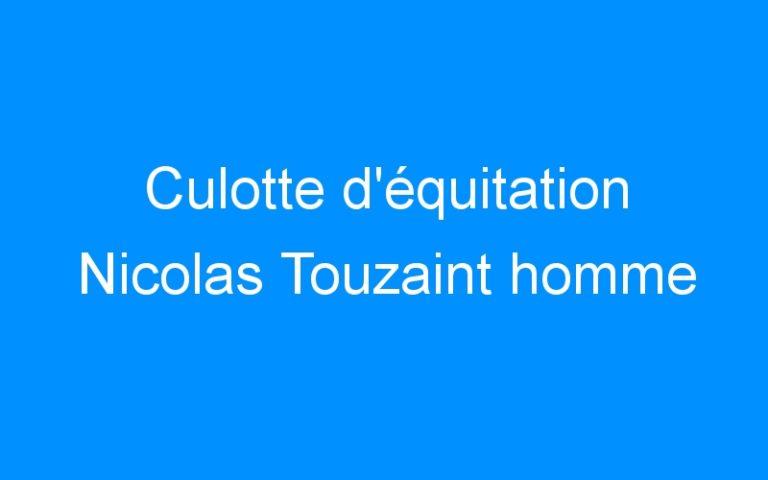 Culotte d'équitation Nicolas Touzaint homme