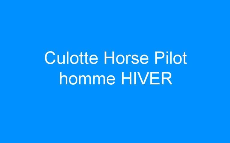 Culotte Horse Pilot homme HIVER