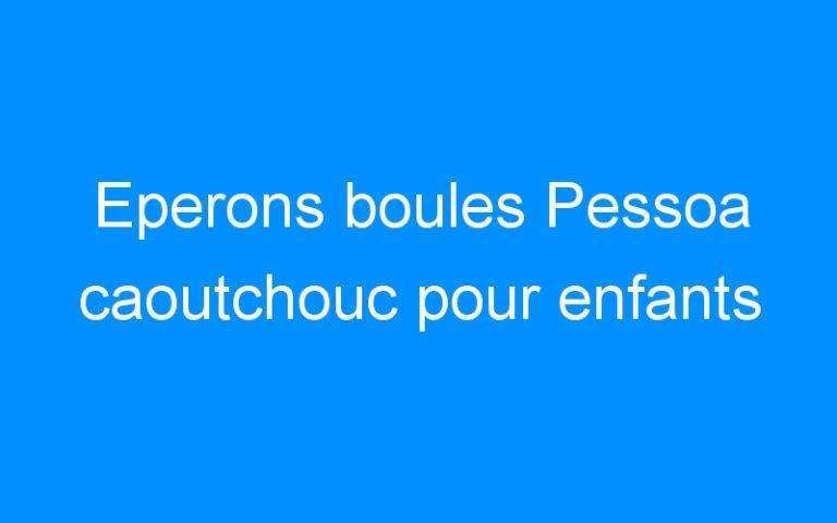 Eperons boules Pessoa caoutchouc pour enfants