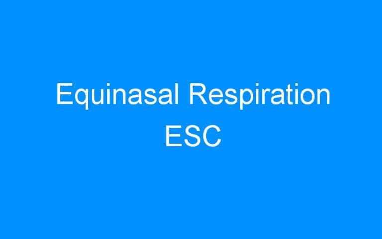Equinasal Respiration ESC