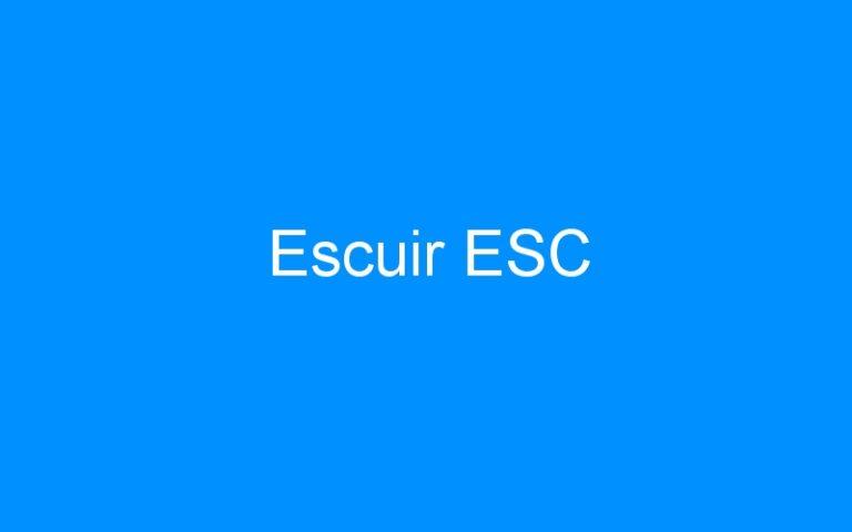 Escuir ESC
