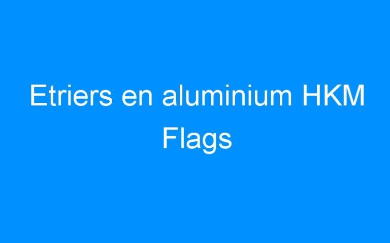 Etriers en aluminium HKM Flags