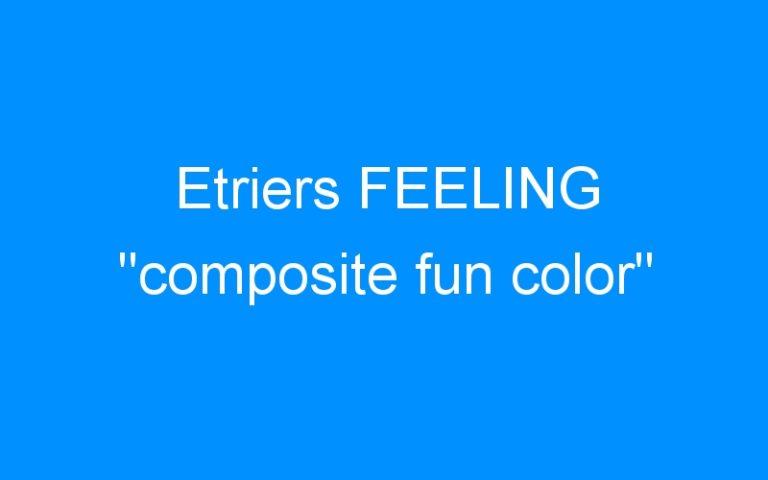 Etriers FEELING «composite fun color»
