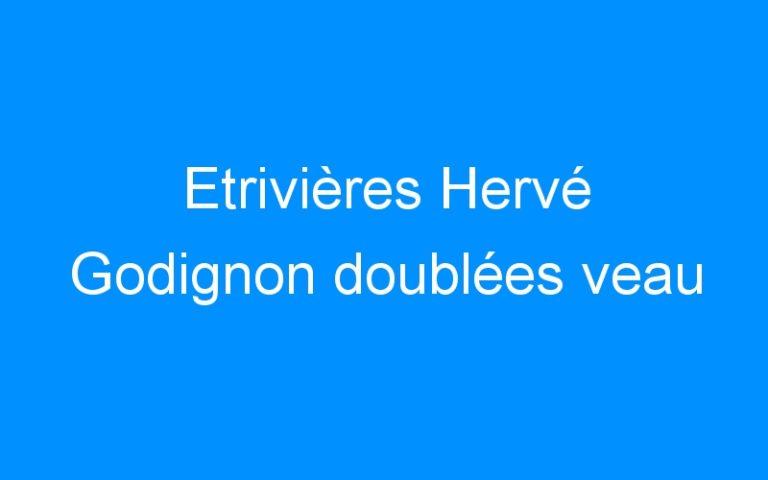 Etrivières Hervé Godignon doublées veau