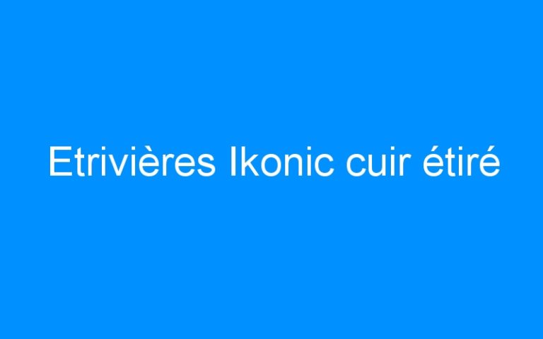 Etrivières Ikonic cuir étiré