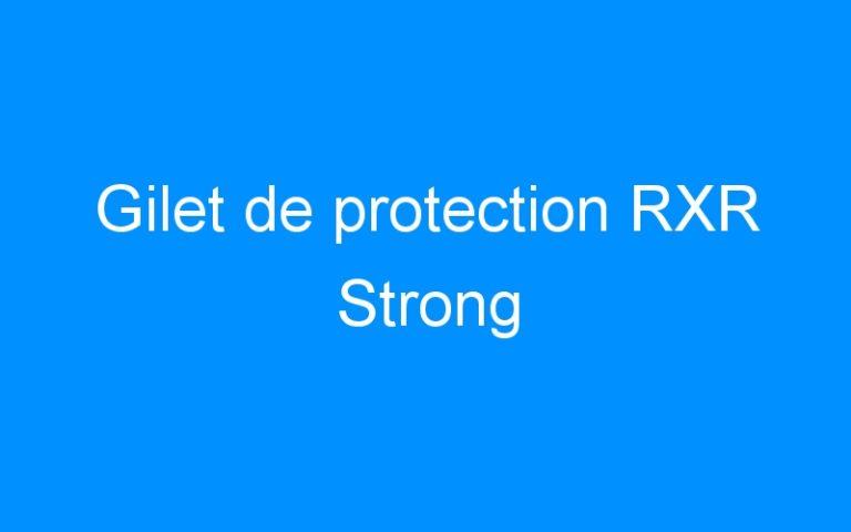 Gilet de protection RXR Strong